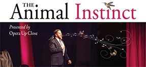 Opera Up Close: The Animal Instinct
